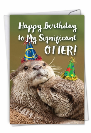 Hysterical Birthday Card From NobleWorksInc.com - Otterly Awesome