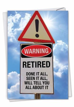 Hysterical Retirement Card From NobleWorksInc.com - Retired Warning Sign