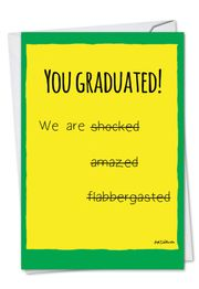 Shocked and Amazed Funny Graduation Card by NobleWorks and Am DeRosa