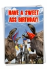 Hysterical Birthday Card From NobleWorksInc.com - Sweet Ass