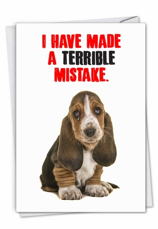 Humorous Sorry Card From NobleWorksInc.com - Terrible Mistake
