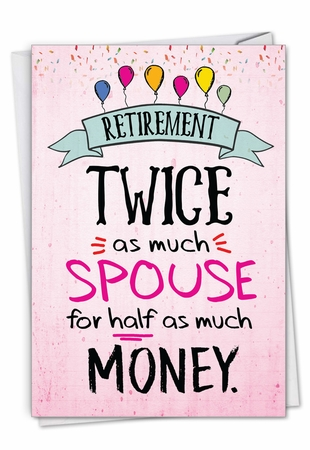 Humorous Retirement Card From NobleWorksInc.com - Twice The Spouse