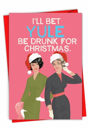 Hysterical Merry Christmas Card From NobleWorksInc.com - Yule Be Drunk