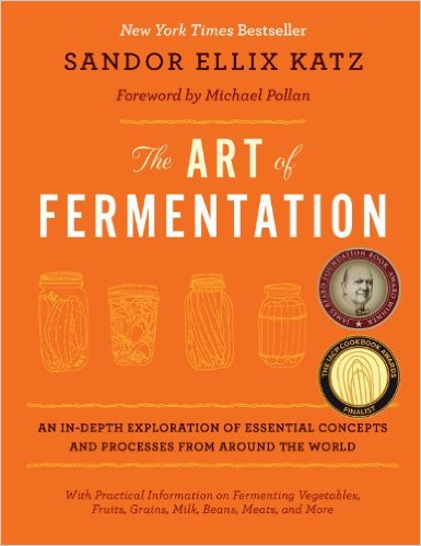 The Art of Fermentation - A Comprehensive Guide to Home Fermentation.