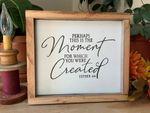 Perhaps This Is The Moment For Which You Were Created Wall Decor