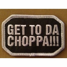 """2"""" x 3""""  Get To Da Choppa Embroidered Morale Patch Velcro Backed"""