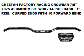 "CHEETAH FACTORY RACING CROWBAR 7/8"" HANDLEBARS"