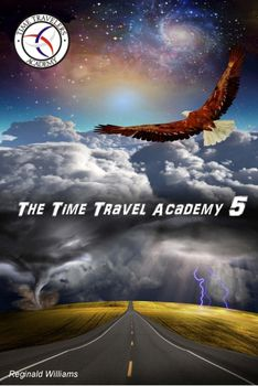 """Time Travel Academy 5  """"Time Travel Games"""""""