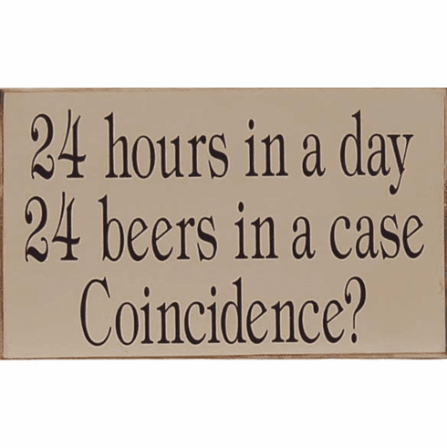 24 Hours . . 24 Beers . . . Coincidence?