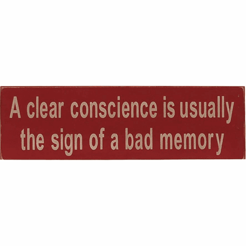 A Clear Conscience . . Sign of Bad Memory Sign