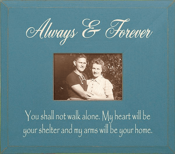 Always & Forever - You shall not walk alone...Frame