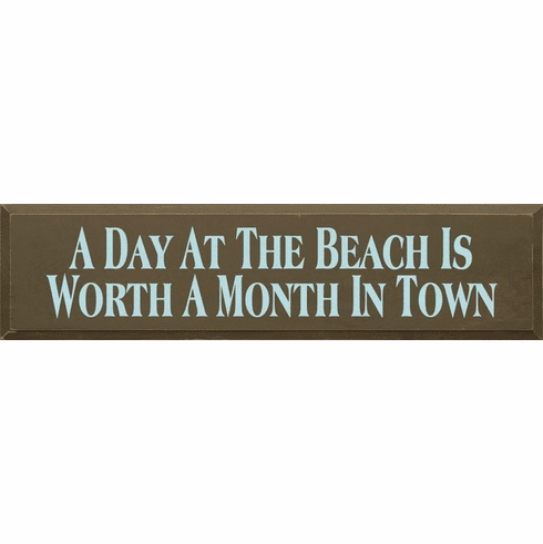 Beach & Lake Sign...A Day At The Beach Is Worth A Month In Town