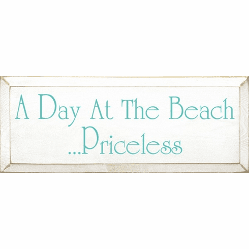Beach & Lake Sign...A Day At The Beach...Priceless