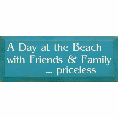 Beach & Lake Sign...A Day At The Beach With Friends & Family...Priceless