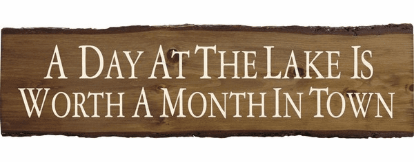Beach & Lake Sign...A Day At The Lake Is Worth A Month In Town (9x36)
