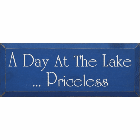 Beach & Lake Sign...A Day At The Lake...Priceless (7x18)