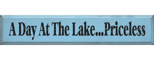 Beach & Lake Sign...A Day At The Lake...Priceless (7x36)