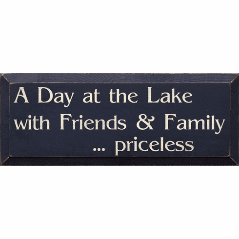 Beach & Lake Sign...A Day At The Lake With Friends & Family... Priceless (7x18)