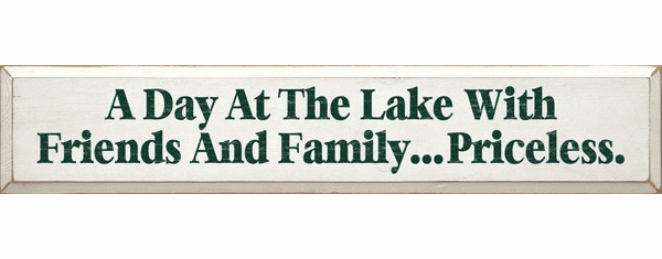 Beach & Lake Sign...A Day At The Lake With Friends & Family...Priceless (7x36)