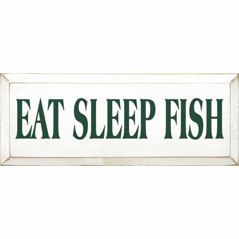 Beach & Lake Sign...Eat Sleep Fish (Small)
