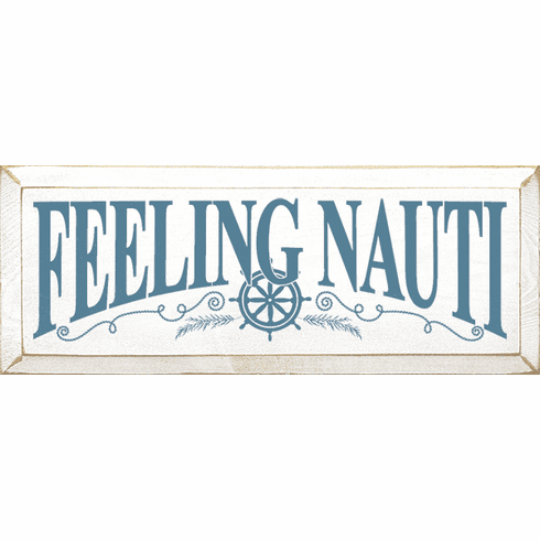 Beach & Lake Sign...Feeling Nauti