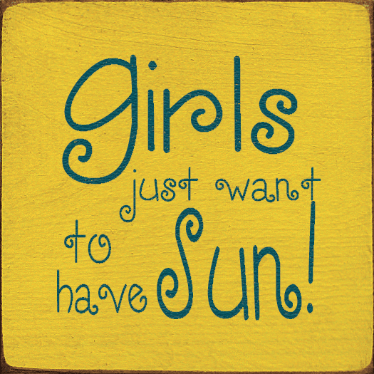 Beach & Lake Sign...Girls Just Want To Have Sun