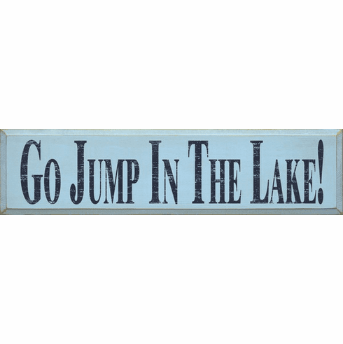 Beach & Lake Sign...Go Jump In The Lake