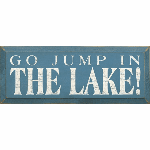 Beach Lake Sign Go Jump In The Lake Small