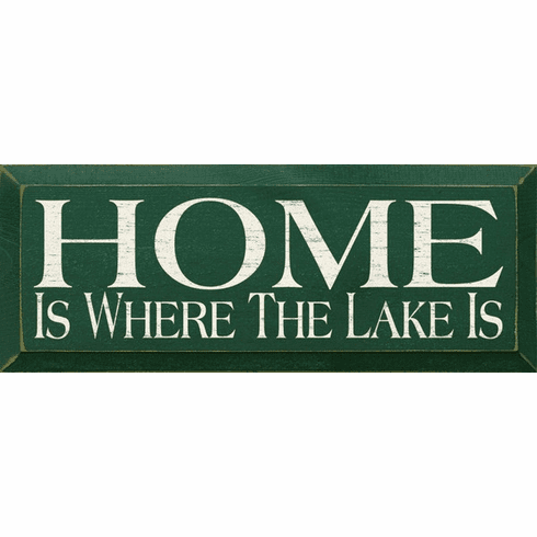 Beach & Lake Sign...Home Is Where The Lake Is
