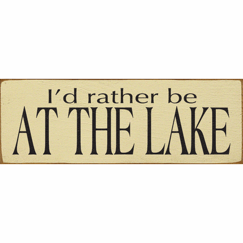 Beach & Lake Sign...I'd Rather Be At The Lake