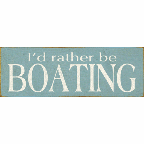 Beach & Lake Sign...I'd Rather Be Boating (Small)