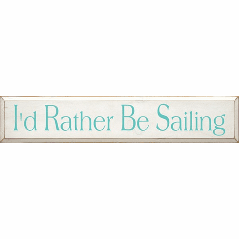 Beach & Lake Sign...I'd Rather Be Sailing