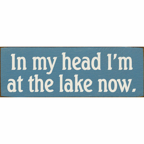 Beach & Lake Sign...In My Head I'm At The Lake Now