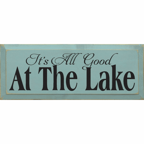 Beach & Lake Sign...It's All Good At The Lake
