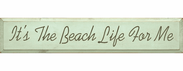 Beach & Lake Sign...It's The Beach Life For Me