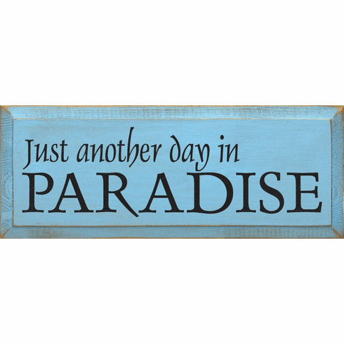 Beach & Lake Sign...Just Another Day In Paradise
