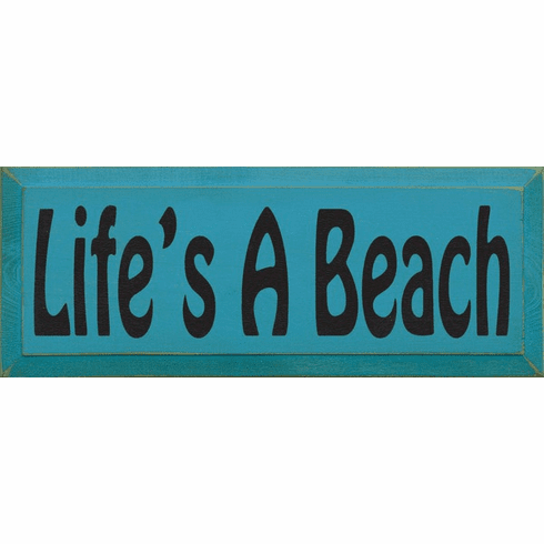 Beach & Lake Sign...Life's A Beach