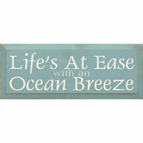 Beach & Lake Sign...Life's At Ease With An Ocean Breeze