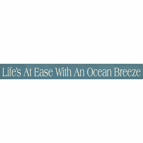 Beach & Lake Sign...Life's At Ease With An Ocean Breeze (Skinny)