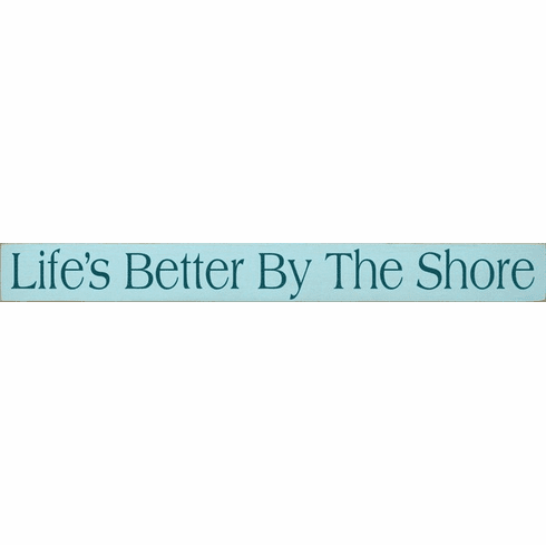 Beach & Lake Sign...Life's Better By The Shore