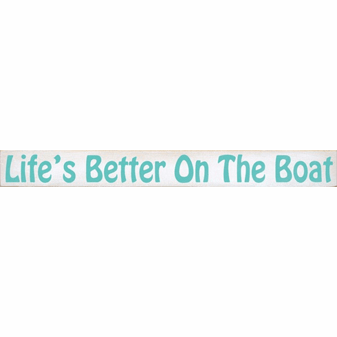 Beach & Lake Sign...Life's Better On The Boat