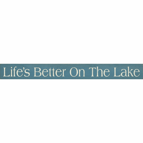 Beach & Lake Sign...Life's Better On The Lake