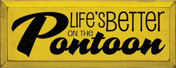 Beach & Lake Sign...Life's Better On The Pontoon