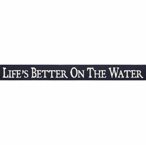 Beach & Lake Sign...Life's Better On The Water