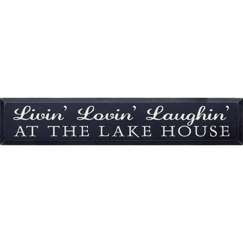 Beach & Lake Sign...Livin' Lovin' Laughin' At The Lake House