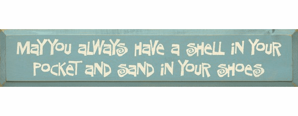 Beach & Lake Sign...May You Always Have A Shell In Your Pocket And Sand In Your Shoes (Large)