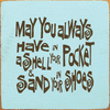 Beach & Lake Sign...May You Always Have A Shell In Your Pocket And Sand In Your Shoes (Tile)