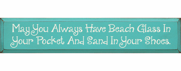 Beach & Lake Sign...May You Always Have Beach Glass In Your Pocket