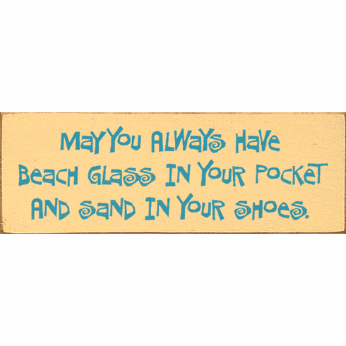 Beach & Lake Sign...May You Always Have Beach Glass In Your Pocket...(Simple)