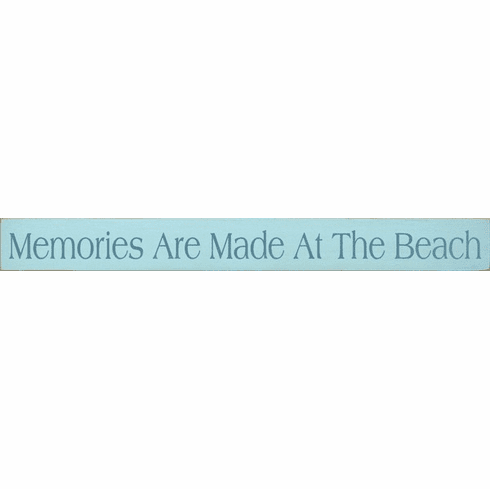 Beach & Lake Sign...Memories Are Made At The Beach